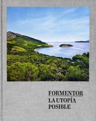 Formentor, la utopía posible_Grupo Barceló